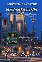 Neighbourhood Watch - volume 2 - BO - A Contemporary Christian Romance ebook by Tracy Krauss