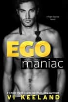 Egomaniac ebook by