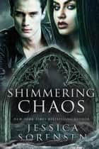 Shimmering Chaos ebook by Jessica Sorensen