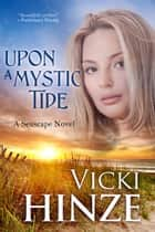 Upon a Mystic Tide ebook by Vicki Hinze