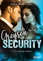 Un nouveau départ - Greyson Security, T3 ebook by Sylvie Roca-Géris