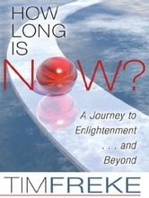 How Long Is Now? ebook by Tim Freke