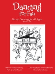 Dancing for Fun - Group Dancing for All Ages ebook by Mark L. & Helena Greathouse
