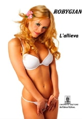 L'Allieva ebook by Robigyan