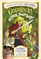 Goldilocks: Wanted Dead or Alive ebook by Chris Colfer, Jon Proctor