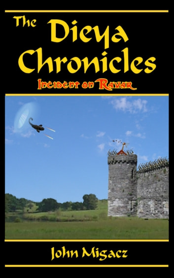 The Dieya Chronicles: Incident on Ravar ebook by John Migacz