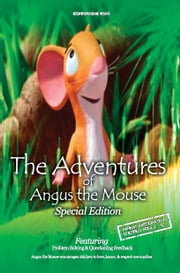 The Adventures of Angus the Mouse - Special Edition ebook by Montice Harmon