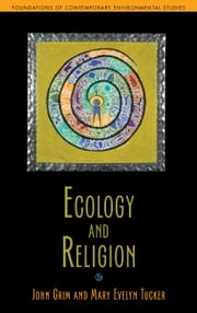 Ecology and Religion ebook by John Grim,Mary Evelyn Tucker