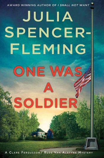 One Was a Soldier - A Clare Fergusson and Russ Van Alstyne Mystery ebook by Julia Spencer-Fleming