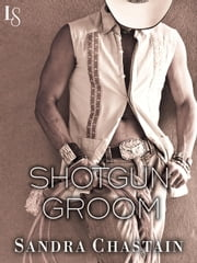 Shotgun Groom - A Loveswept Classic Romance ebook by Sandra Chastain