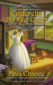 Cinderella Six Feet Under ebook by Maia Chance