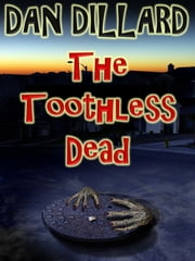 The Toothless Dead ebook by Dan Dillard