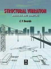 Structural Vibration - Analysis and Damping ebook by C. Beards