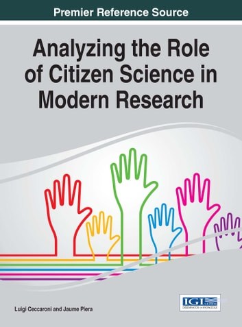 Analyzing the Role of Citizen Science in Modern Research ebook by