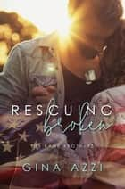 Rescuing Broken ebook by Gina Azzi