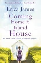Coming Home to Island House ebook by