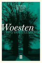Woesten ebook by Kris Van Steenberge