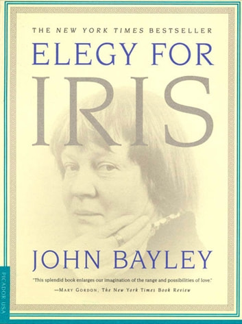 Elegy for Iris eBook by John Bayley