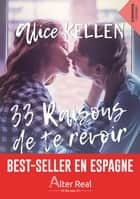 33 raisons de te revoir - Te retrouver, T1 ebook by Virginie Jean, Alice Kellen