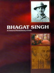 Bhagat Singh - An Immortal Revolutionary of India ebook by Dr. Bhawan Singh Rana