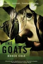 Goats, The ebook by Brock Cole,Brock Cole