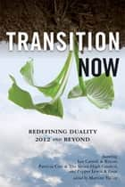 Transition Now - Redefining Duality, 2012 and Beyond ebook by Lee (Kryon) Carroll, Pepper Lewis, Patricia Cori