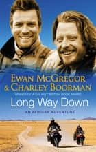 Long Way Down ebook by Charley Boorman, Ewan McGregor