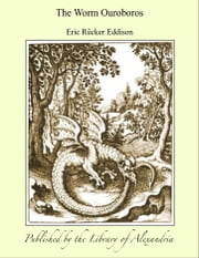 The Worm Ouroboros ebook by Eric Rücker Eddison