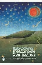 The Complete Cosmicomics eBook by Italo Calvino, Martin McLaughlin, Tim Parks,...