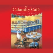 The Calamity Café - A Down South CafŠ Mystery audiobook by Gayle Leeson