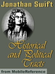 Historical And Political Tracts (Mobi Classics) ebook by Jonathan Swift,Temple Scott (editor)