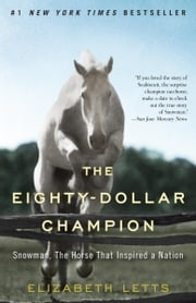 The Eighty-Dollar Champion - Snowman, The Horse That Inspired a Nation ebook by Kobo.Web.Store.Products.Fields.ContributorFieldViewModel