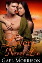 Lovers Never Lie ebook by Gael Morrison