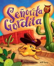 Señorita Gordita ebook by Helen Ketteman,Will Terry