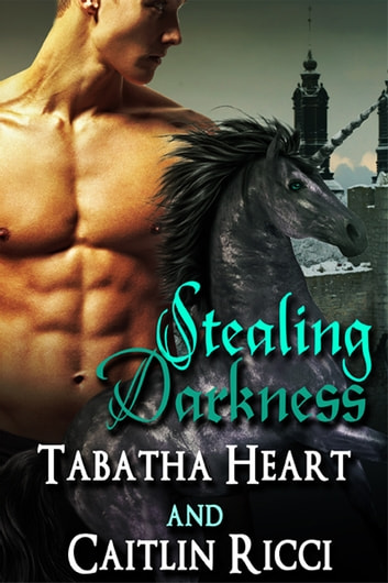 Stealing Darkness ebook by Caitlin Ricci,Tabatha Heart