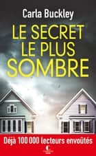 Le secret le plus sombre ebook by Carla Buckley