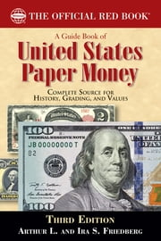 A Guide Book of United States Paper Money ebook by Arthur L. Friedberg,Ira S. Friedberg