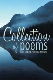 Collection of poems by Sepotli Alpheus Mekwa ebook by Alpheus Mekwa