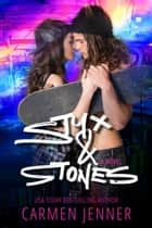 Styx & Stones ebook by Carmen Jenner