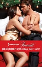 Harlequin Presents December 2014 - Box Set 1 of 2 ebook by Sharon Kendrick,Lynn Raye Harris,Maggie Cox,Jennifer Hayward