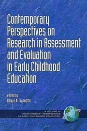 Contemporary Perspectives on Research in Assessment and Evaluation in Early Childhood Education ebook by Saracho, Olivia N.