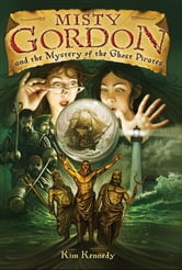 Misty Gordon and the Mystery of the Ghost Pirates ebook by Kim Kennedy