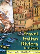 Travel Italian Riviera & Liguria ebook by MobileReference