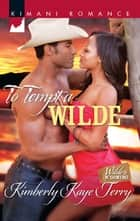 To Tempt a Wilde ebook by Kimberly Kaye Terry