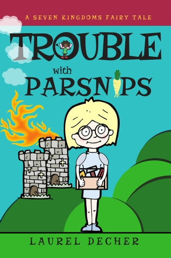 Trouble With Parsnips ebook by Laurel Decher