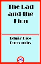 The Lad and the Lion ebook by Edgar Rice Burroughs