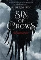 Six of Crows ebook door Leigh Bardugo