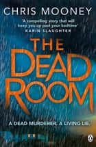 The Dead Room ebook by Chris Mooney