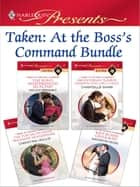Taken: At the Boss's Command Bundle ebook by Helen Brooks, Chantelle Shaw, Christina Hollis,...