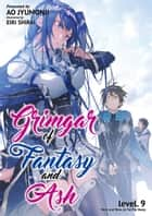 Grimgar of Fantasy and Ash: Volume 9 ebook by Ao Jyumonji